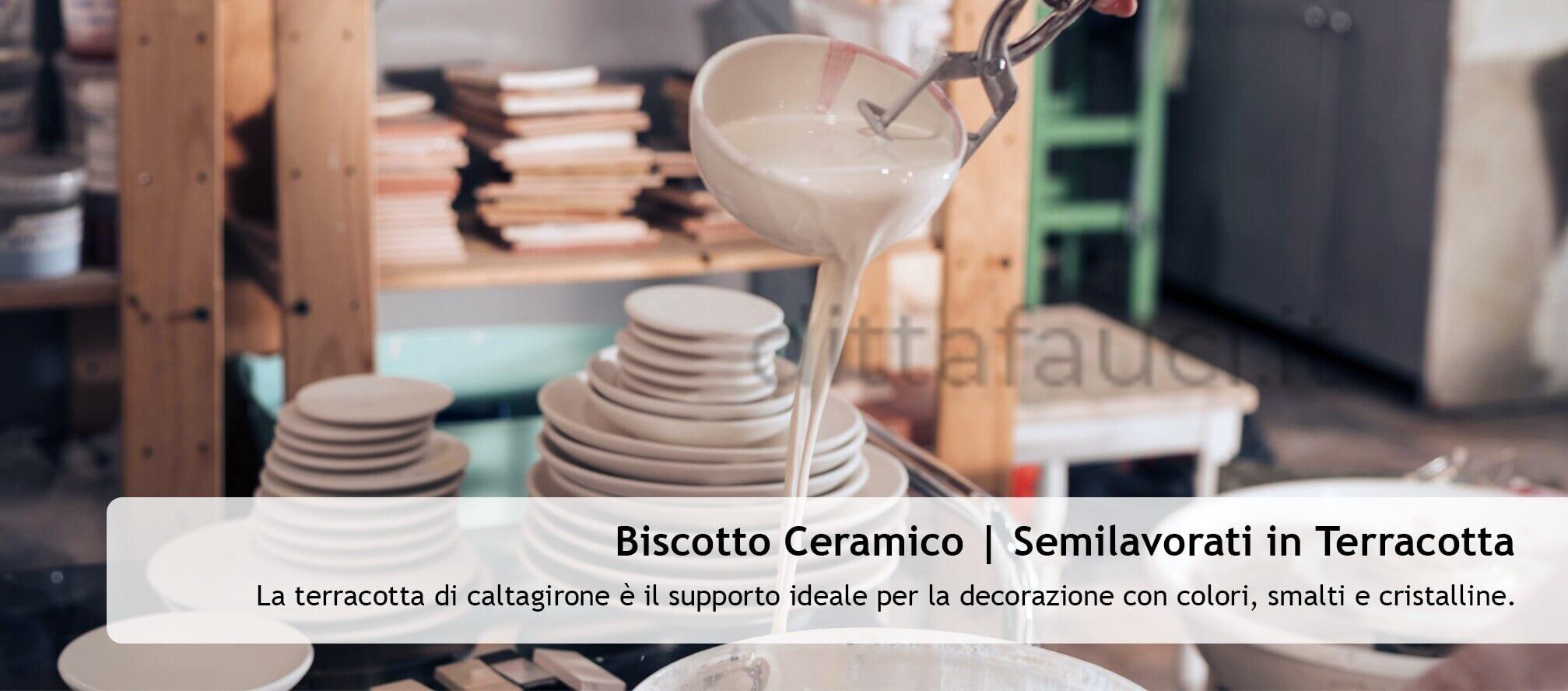 Biscotto Ceramico   Semilavorati in Terracotta
